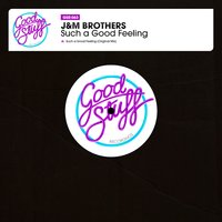 Such a Good Feeling — JM Brothers