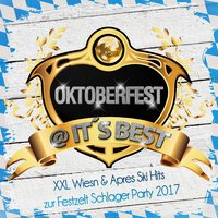 Oktoberfest @ it's Best - XXL Wiesn & Apres Ski Hits zur Festzelt Schlager Party 2017 — сборник