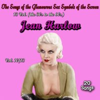The Songs of the Glamourous Sex Symbols of the Screen in 13 Volumes - Vol. 10: Jean Harlow — Jean Harlow