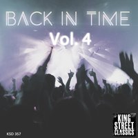 King Street Sounds Presents Back in Time, Vol. 4 — сборник