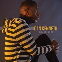 From the Heart — Dan Kenneth