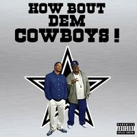 How Bout Dem Cowboys — The 2 Live Crew