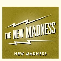 New Madness — The New Madness
