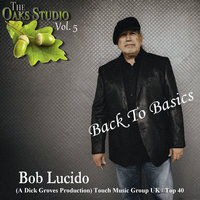 The Oaks Studio Releases Back to Basics, Vol. 5 — Bob Lucido