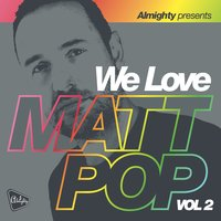 Almighty Presents: We Love Matt Pop (Vol 2) — сборник