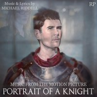 Portrait of a Knight (Music from the Motion Picture) — Michael Riddell