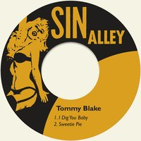 I Dig You Baby — Tommy Blake