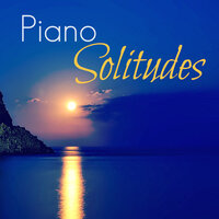 Piano Solitudes — Music for Quiet Moments