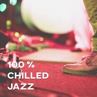 100 % Chilled Jazz — Chilled Jazz Masters