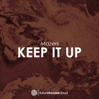 Keep It Up — Mazers