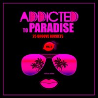 Addicted To Paradise, Vol. 3 (25 Groove Rockets) — сборник