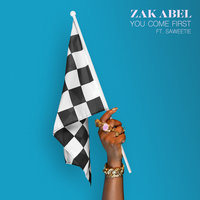 You Come First — Zak Abel, Saweetie