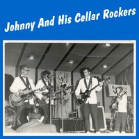 Johnny And His Cellar Rockers — Johnny And His Cellar Rockers