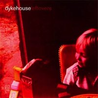 Leftovers — Dykehouse