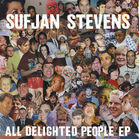 All Delighted People EP — Sufjan Stevens