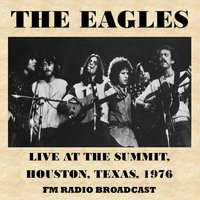 Live at the Summit, Houston, Texas, 1976 (Fm Radio Broadcast) — The Eagles