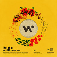 Life of a Wallflower Vol. 1 — Whethan