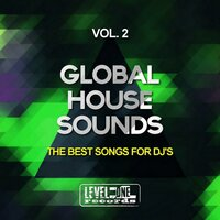 Global House Sounds, Vol. 2 (The Best Songs For DJ's) — Miguel Serrano