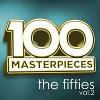 100 Masterpieces - The Fifties Vol 2 — сборник