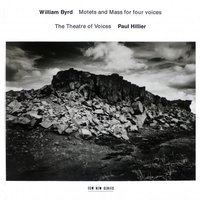 Byrd: Motets and Mass for Four Voices — Paul Hillier, The Theatre of Voices, The Theatre of Voices & Paul Hillier, Томас Таллис, Уильям Бёрд