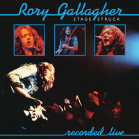 Stage Struck — Rory Gallagher
