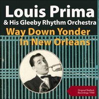 Way Down Yonder In New Orleans — Louis Prima