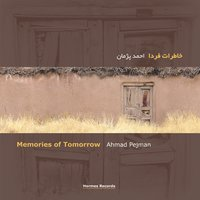 Memories of Tomorrow — Ahmad Pejman