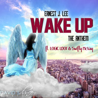 Wake up (The Anthem) — Ernest J. Lee, Swifty McVay, LOGIC LDOT