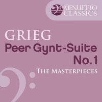 The Masterpieces - Grieg: Peer Gynt Suite No. 1 — Libor Pesek, Slovak Philharmonic Orchestra, Эдвард Григ