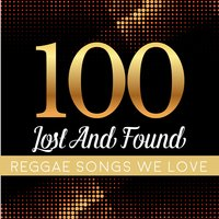 100 Lost and Found Reggae Songs We Love — сборник