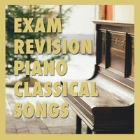 13 Exam Revision Piano Classical Songs — Concentration Study, Study Music and Piano Music, Classical Lullabies, Classical Lullabies, Study Music and Piano Music, Concentration Study