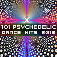 101 Psychedelic Dance Hits 2012 (Best of Top Electronic Dance, Acid, Techno, House, Rave Anthems, Goa Psytrance Festival) — сборник