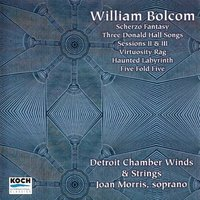 Bolcom: Chamber Music — Robert Reynolds, Joan Morris, Joan Morris, Robert Reynolds, Detroit Chamber Winds and Strings, Detroit Chamber Winds and Strings