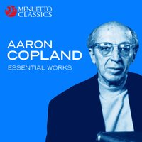 Aaron Copland: Essential Works — Аарон Копленд