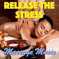Release The Stress - Massage Music — сборник