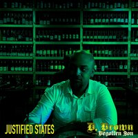 Justified States — D. Brown the Begotten Son