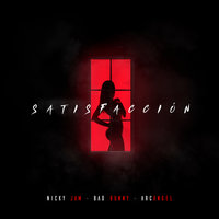 Satisfacción — Nicky Jam, Bad Bunny, Arcangel