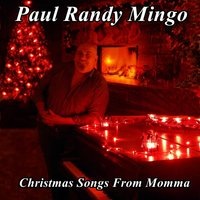 Christmas Songs from Momma (Songs My Momma Taught Me) — Paul Randy Mingo