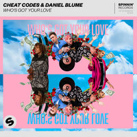 Who's Got Your Love — Cheat Codes, Daniel Blume