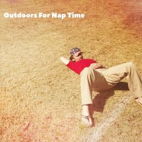 Outdoors For Nap Time — Nature Sounds Nature Music, Sleep Sounds Of Nature, Rest & Relax Nature Sounds Artists