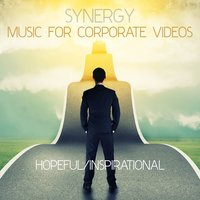 Synergy: Music for Corporate Videos - Hopeful/Inspirational — сборник