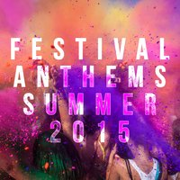 Festival Anthems Summer 2015 — сборник