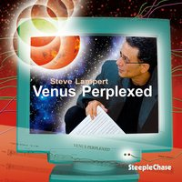 Venus Perplexed — Carlos Gómez, Joe Locke, Charles Blenzig, Rich Perry, Rick Cutler, Steve Lampert