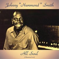 "All Soul — Johnny ""Hammond"" Smith"