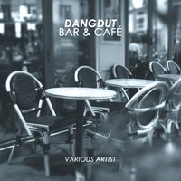Dangdut Bar & Café — сборник