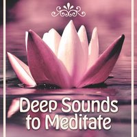 Deep Sounds to Meditate – Calming New Age Music, Harmony Waves, Relaxing Sounds, Meditation Calmness — Deep Sleep Meditation