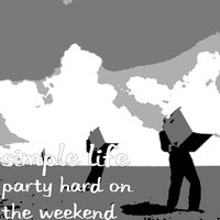 Party Hard on the Weekend — Simple Life