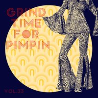 Grind Time For Pimpin,Vol.33 — сборник