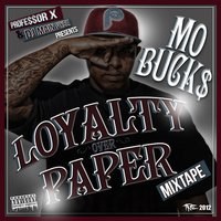 Loyalty Over Paper — Mo Buck$