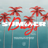 Summer Days — Martin Garrix, Macklemore, Fall Out Boy